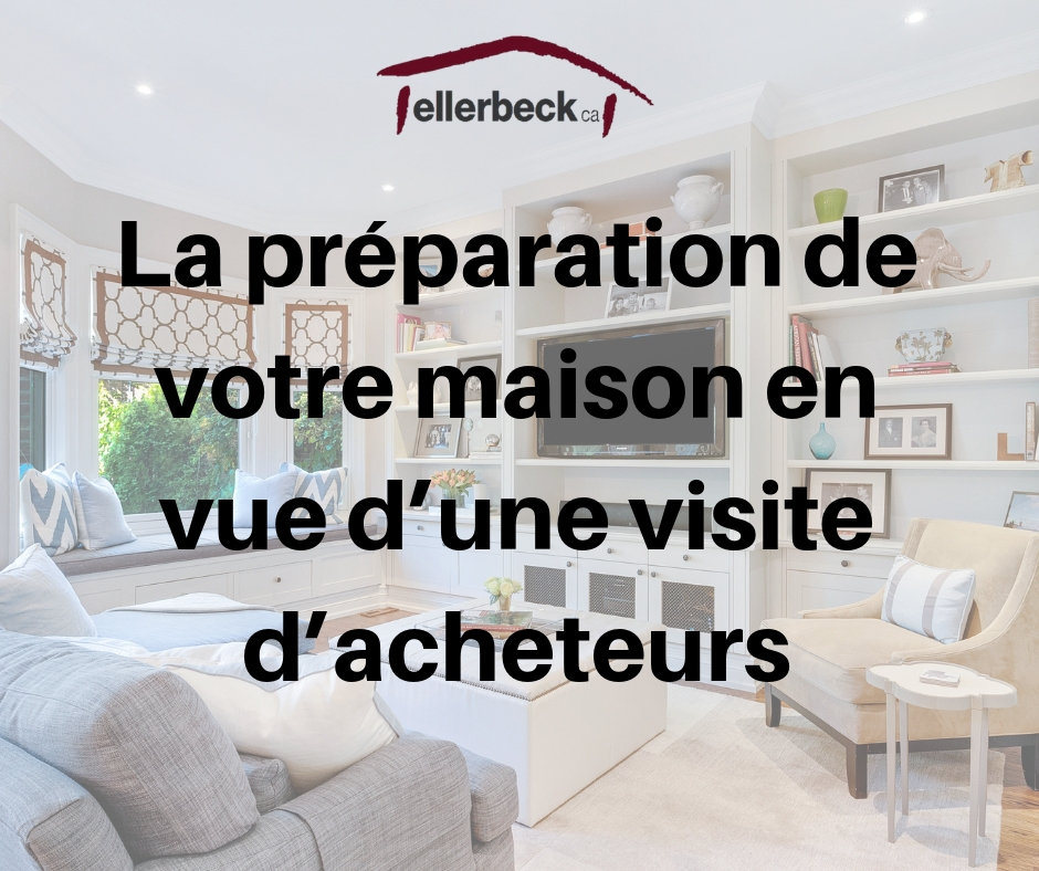 La préparation de votre maison en vue d'une visite d'acheteurs