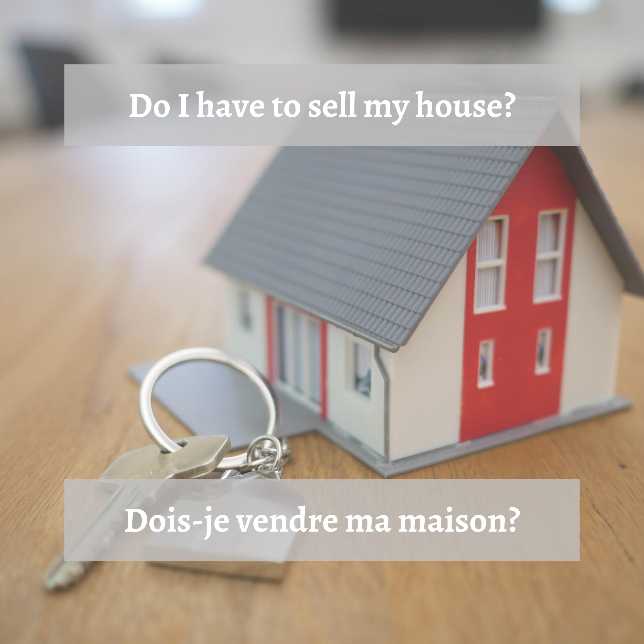 Dois-je vendre ma maison ?